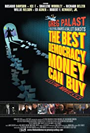 Watch Free The Best Democracy Money Can Buy (2016)