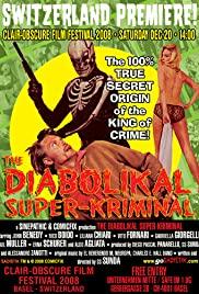 Watch Free The Diabolikal SuperKriminal (2007)