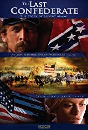 Watch Free The Last Confederate: The Story of Robert Adams (2005)