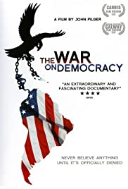 Watch Free The War on Democracy (2007)