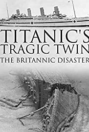 Watch Free Titanics Tragic Twin: The Britannic Disaster (2016)