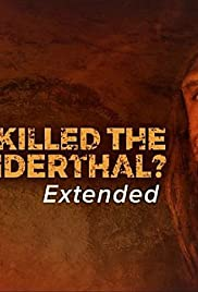 Watch Free Who Killed the Neanderthal? (2017)