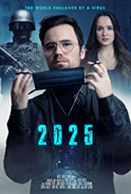 Watch Free 2025: The World Enslaved by a Virus (2021)