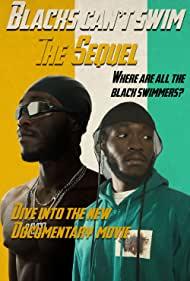 Watch Full Movie :Blacks Cant Swim: The Sequel (2021)