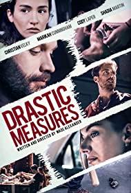 Watch Free Drastic Measures (2019)