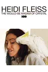 Watch Free Heidi Fleiss: The WouldBe Madam of Crystal (2008)