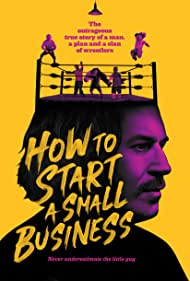 Watch Full Movie :How to Start A Small Business (2021)