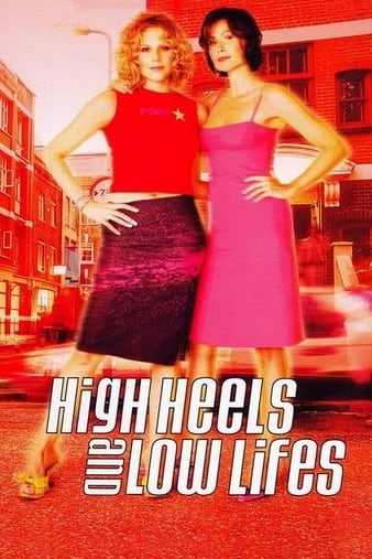 Watch Free High Heels and Low Lifes (2001)