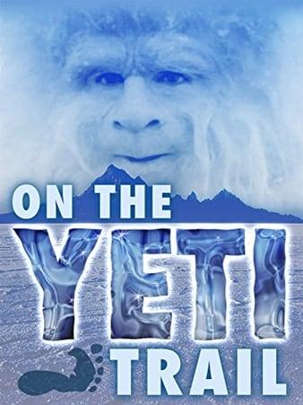 Watch Free On the Yeti Trail (2014)