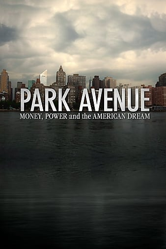 Watch Free Park Avenue: Money, Power and the American Dream (2012)