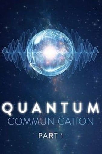 Watch Free Quantum Communication (2009)