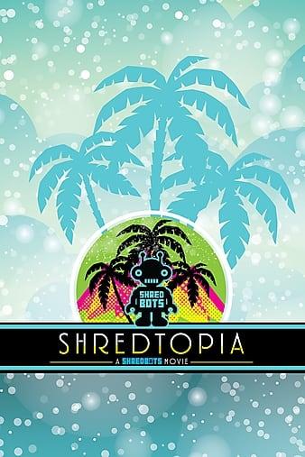 Watch Free Shredtopia (2015)