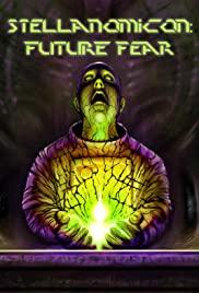 Watch Free Stellanomicon: Future Fear (2019)