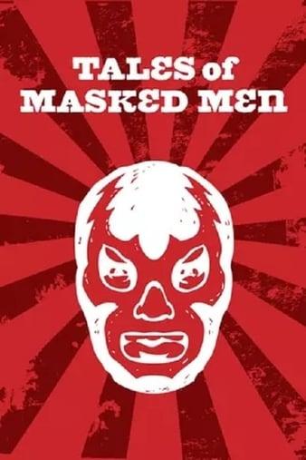 Watch Free Tales of Masked Men (2012)