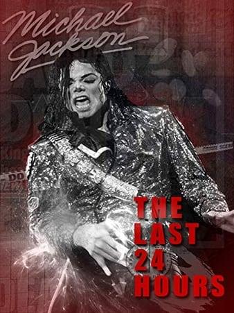 Watch Free The Last 24 Hours: Michael Jackson (2018)