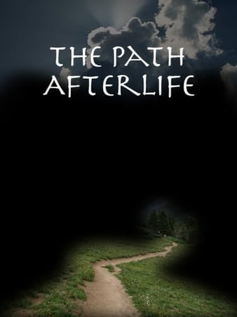 Watch Full Movie :The Path: Afterlife (2009)