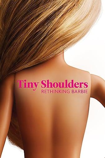 Watch Free Tiny Shoulders, Rethinking Barbie (2018)