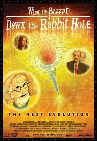 Watch Free What the Bleep!?: Down the Rabbit Hole (2006)