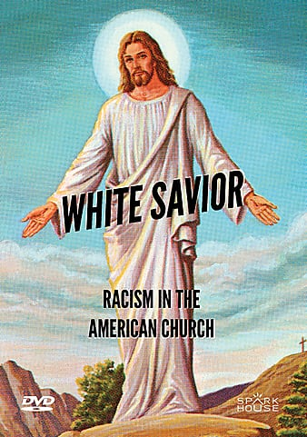 Watch Free White Savior: Racism in the American Church (2019)
