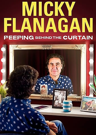 Watch Free Micky Flanagan: Peeping Behind the Curtain (2020)