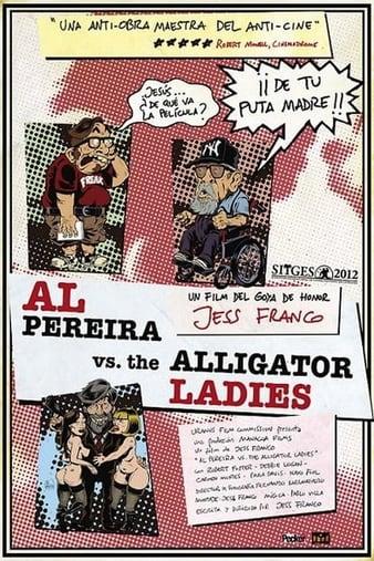 Watch Free Al Pereira vs. the Alligator Ladies (2012)