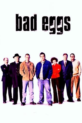 Watch Free Bad Eggs (2003)