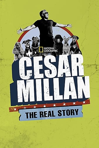 Watch Free Cesar Millan: The Real Story (2012)