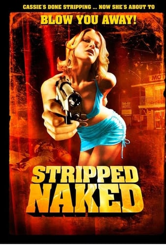 Watch Free Stripped Naked (2009)