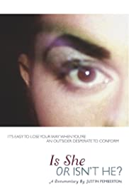 Watch Free Is She or Isnt He? (2010)