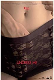 Watch Free Undress Me (2012)