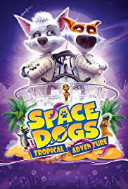 Watch Free Space Dogs: Tropical Adventure (2020)