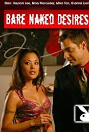 Watch Free Bare Naked Desires (2006)