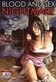 Watch Free Blood and Sex Nightmare (2008)