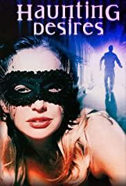 Watch Free Haunting Desires (2004)