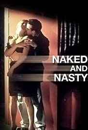 Watch Free Naked and Nasty (2006)