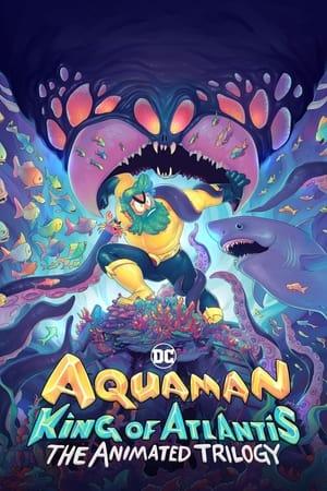 Watch Free Aquaman: King of Atlantis (2021 )