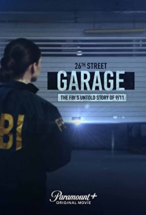 Watch Free The 26th Street Garage: The FBIs Untold Story of 9/11 (2021)