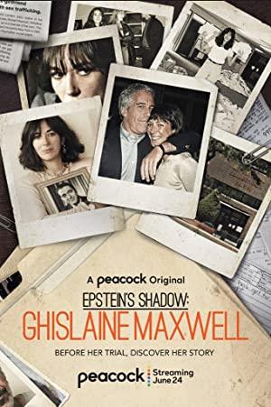 Watch Free Ghislaine Maxwell: Epsteins Shadow (2021 )