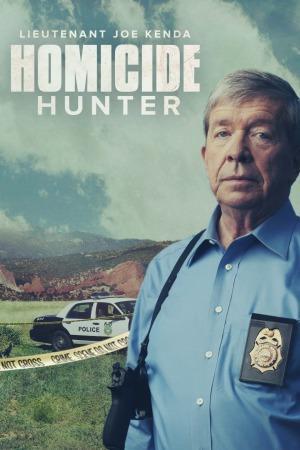 Watch Free Homicide Hunter: Lt. Joe Kenda (2011 )