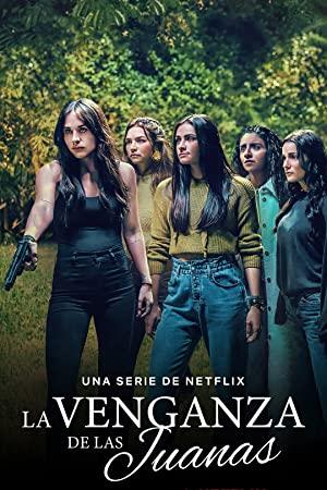 Watch Full Movie :La Venganza de las Juanas (2021 )