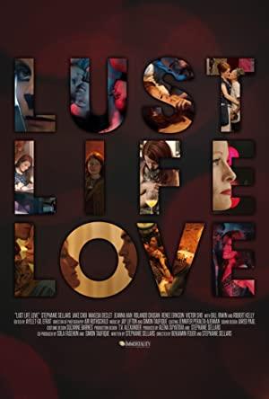 Watch Full Movie :Lust Life Love (2021)