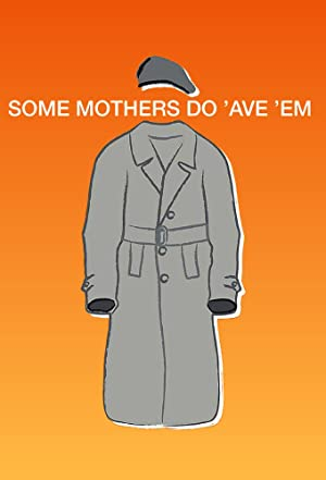 Watch Free Some Mothers Do Ave Em (19731978)