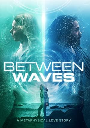 Watch Free Between Waves (2020)