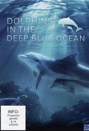 Watch Free Dolphins in the Deep Blue Ocean (2009)