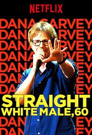 Watch Free Dana Carvey: Straight White Male, 60 (2016)