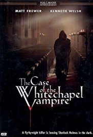 Watch Free The Case of the Whitechapel Vampire (2002)