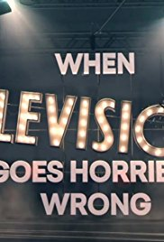 Watch Free When Television Goes Horribly Wrong (2016)