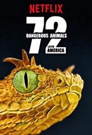 Watch Free 72 Dangerous Animals: Latin America (2017)