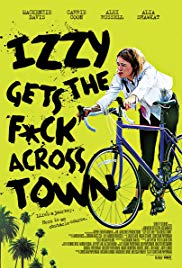 Watch Free Izzy Gets the F*ck Across Town (2017)