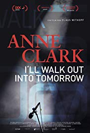 Watch Free Anne Clark: Ill walk out into tomorrow (2018)